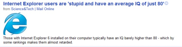 Internet Explorer users are stupid and have an average IQ of just 80.